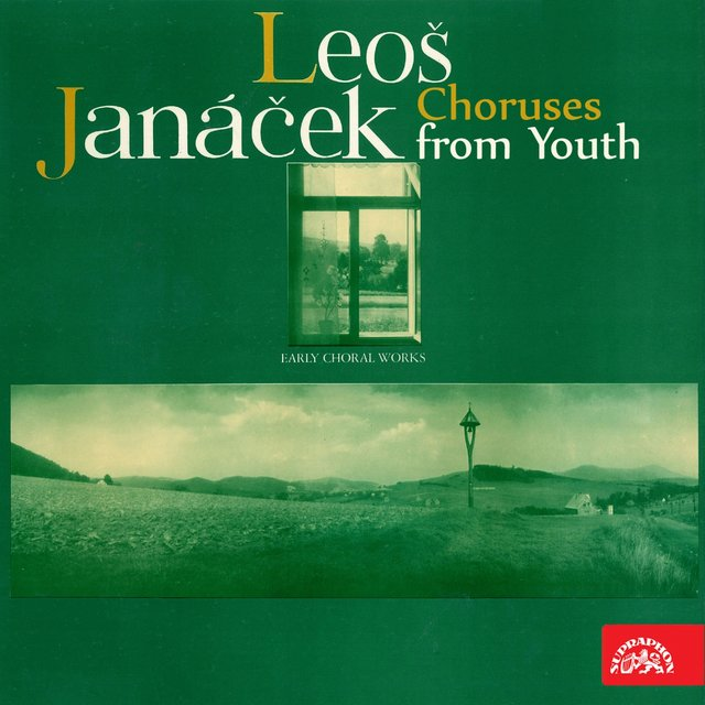Janáček: Choruses from Youth