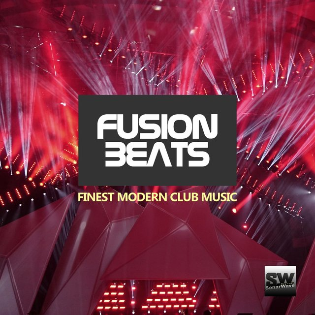 Fusion Beats (Finest Modern Club Music)