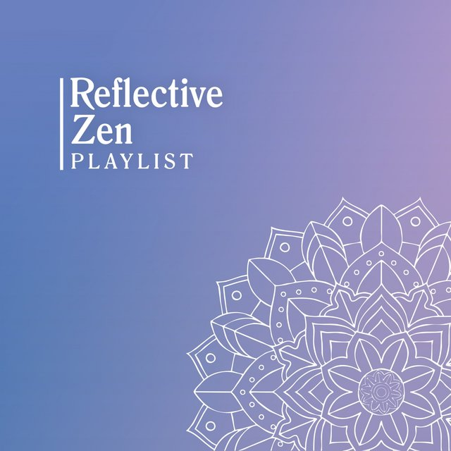 Reflective Zen Playlist