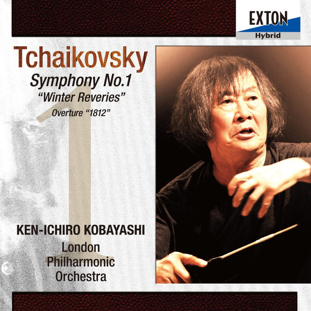 Tchaikovsky: Symphony No. 1 in G Minor Op. 13 Winter Reveries, Overture 1812