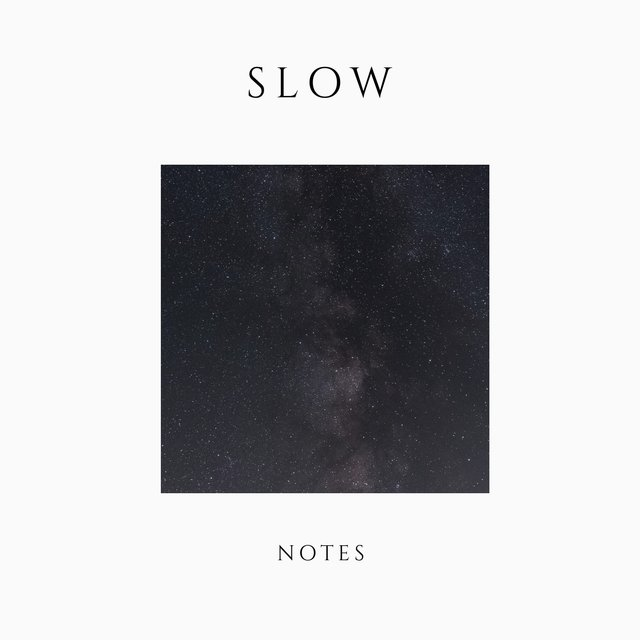 # 1 Album: Slow Notes
