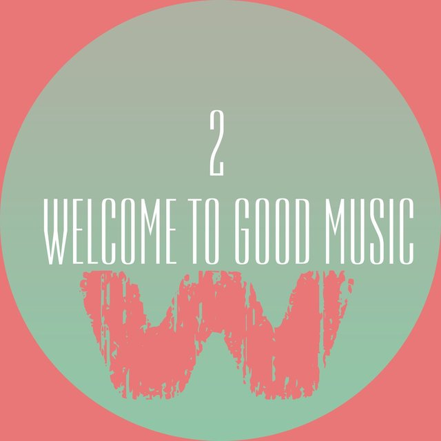 Welcome To Good Music 2
