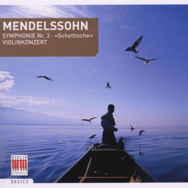Mendelssohn Bartholdy: Symphony No. 3, Op. 56 & Concerto for Violin and Orchestra, Op. 64