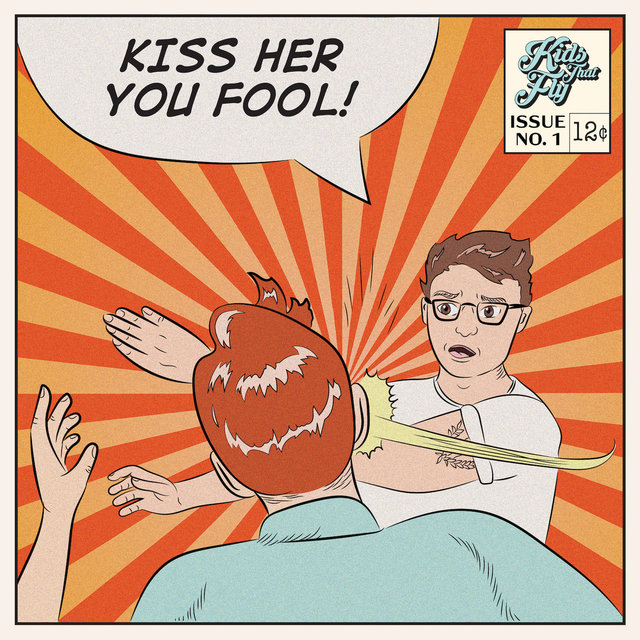 Kiss Her You Fool