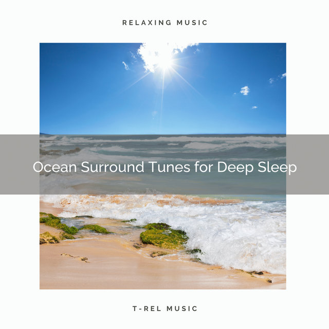 Ocean Surround Tunes for Deep Sleep