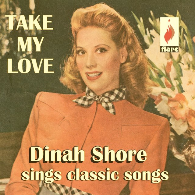 Take My Love: Dinah Shore Sings Classic Songs