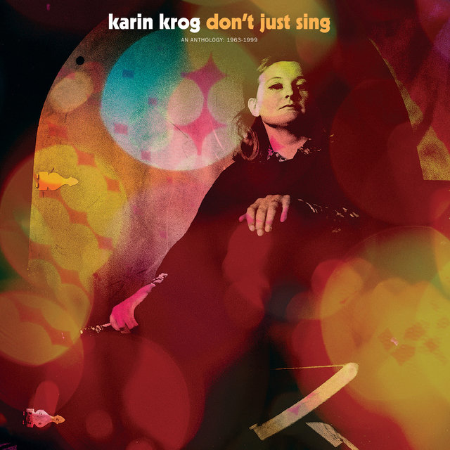 Don't Just Sing: A Karin Krog Anthology 1963-1999