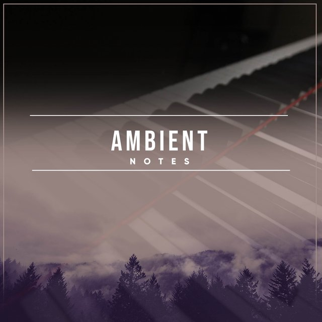 Ambient Chillout Grand Piano Notes