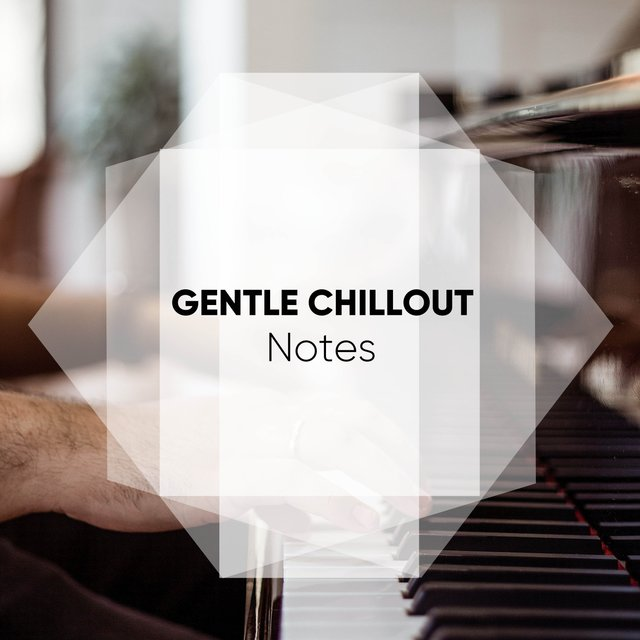 Gentle Chillout Grand Piano Notes
