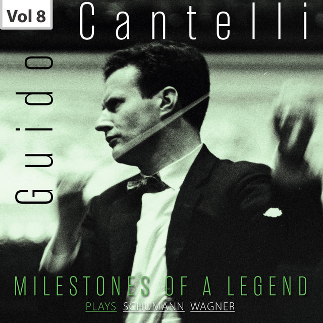 Milestones of a Legend: Guido Cantelli, Vol. 8