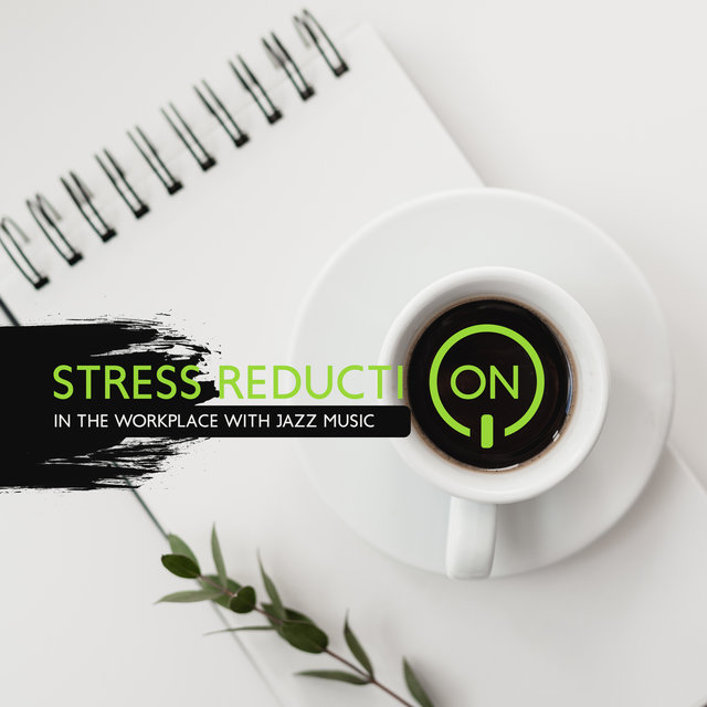 Stress Reduction in the Workplace with Jazz Music (Positive Calming Atmosphere for Effective Study Day)