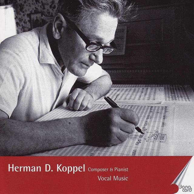 Herman D. Koppel: Composer and Pianist, Vol. 4