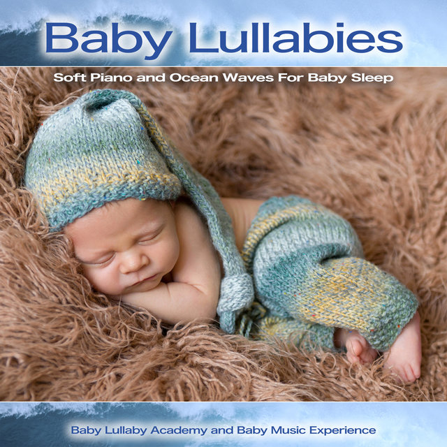 Baby Lullabies: Soft Piano and Ocean Waves For Baby Sleep