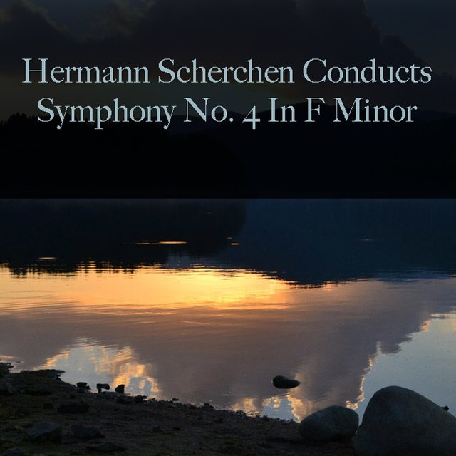 Hermann Scherchen Conducts: Symphony No. 4 In F Minor