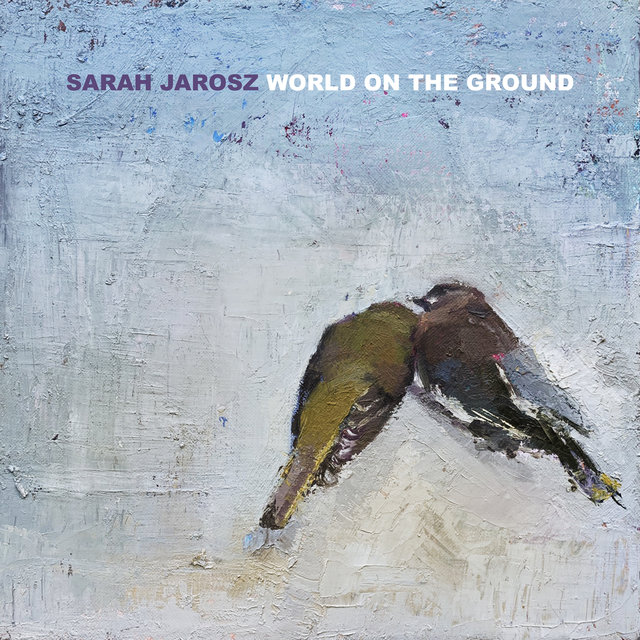 Cover art for album World On The Ground by Sarah Jarosz