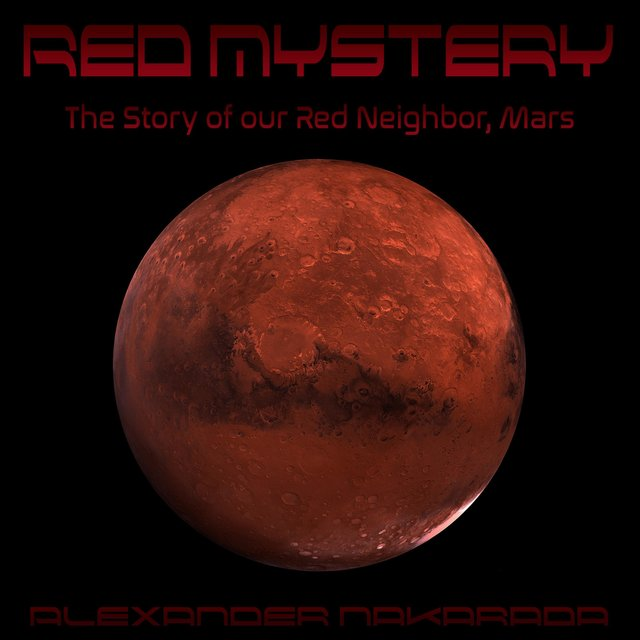 Red Mystery (The Story of Our Red Neighbor, Mars)