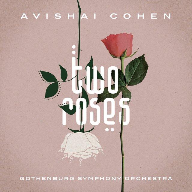 Cover art for album Two Roses by Avishai Cohen, Gothenburg Symphony Orchestra
