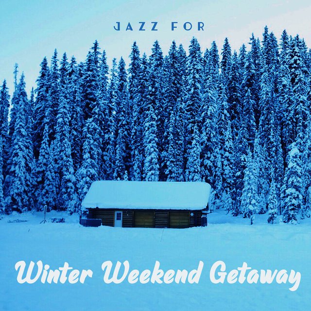 Jazz for Winter Weekend Getaway