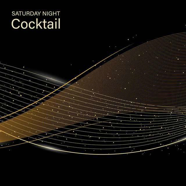 Saturday Night Cocktail - 1 Hour of Elegant Jazz That Will Create a Great Atmosphere During Meeting Friends Over a Drink