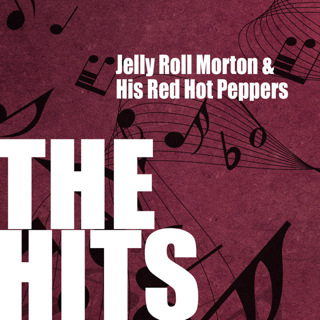 Jelly Roll Morton & His Red Hot Peppers: The Hits