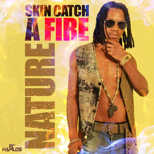 Skin Catch a Fire - Single