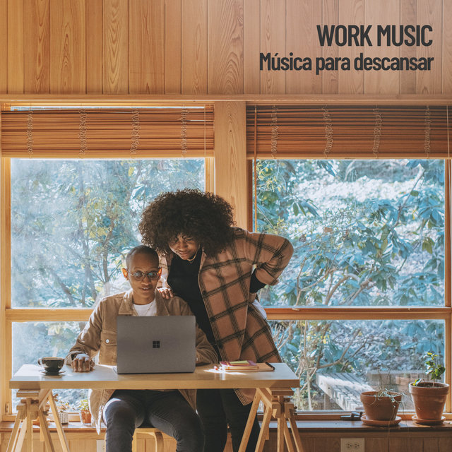 Work Music: Música para descansar