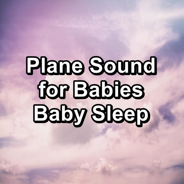 Plane Sound for Babies Baby Sleep
