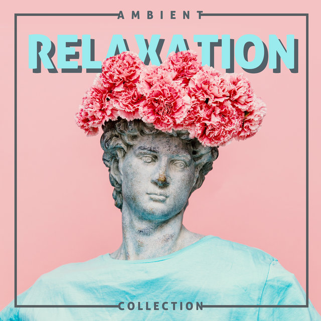 Ambient Relaxation Collection - Sounds of Nature and Not Only that will Help You Achieve Peace After Stressful Moments