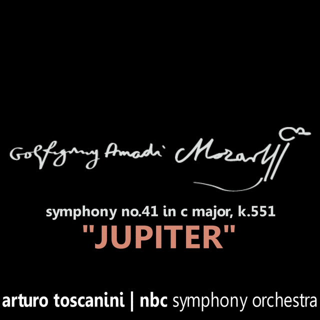 Mozart: Symphony No. 41 in C Major, K. 551 -