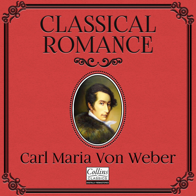 Classical Romance with Carl Maria von Weber