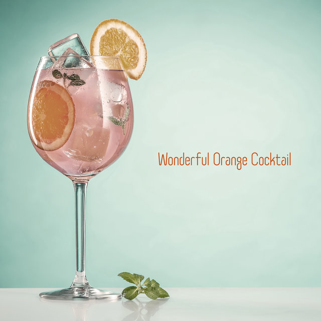 Wonderful Orange Cocktail – Tropical Relaxing Time, Summer Obsession, Bar Lounge Chill, Beach Vibes, New Sunny Energy