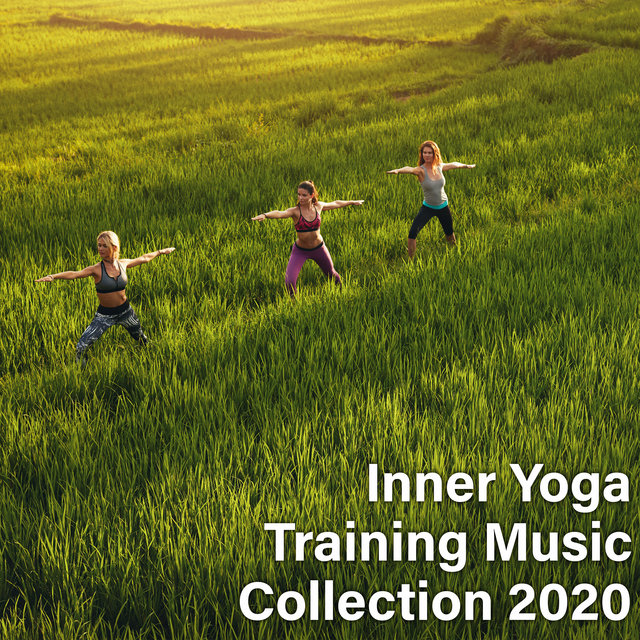 Inner Yoga Training Music Collection 2020