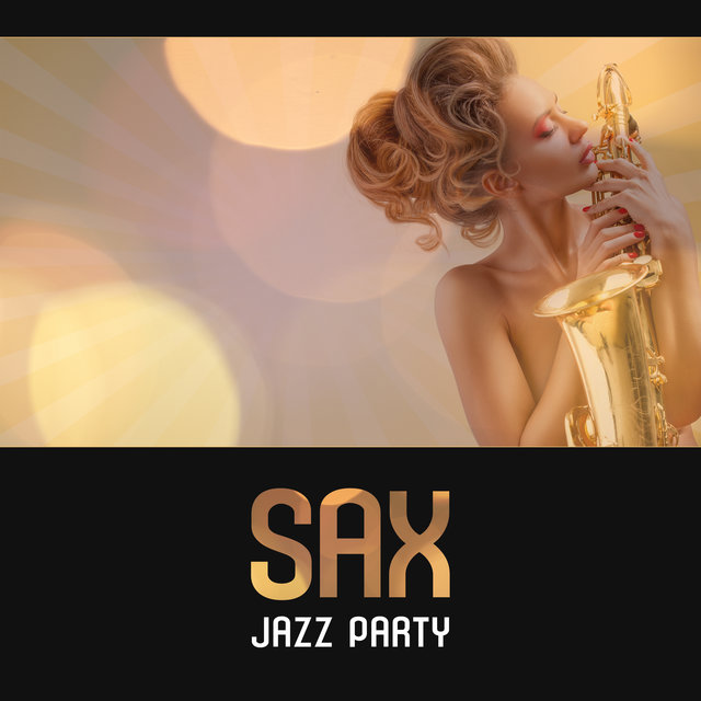 Sax Jazz Party – Funky Sax, Party Rhythms, Background Chillout