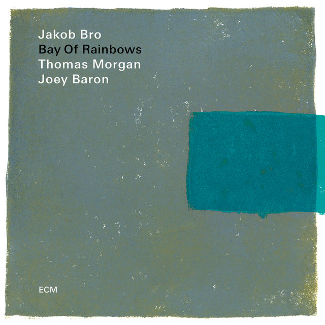 Cover art for album Bay Of Rainbows (Live At The Jazz Standard, New York / 2017) by Jakob Bro, Thomas Morgan, Joey Baron