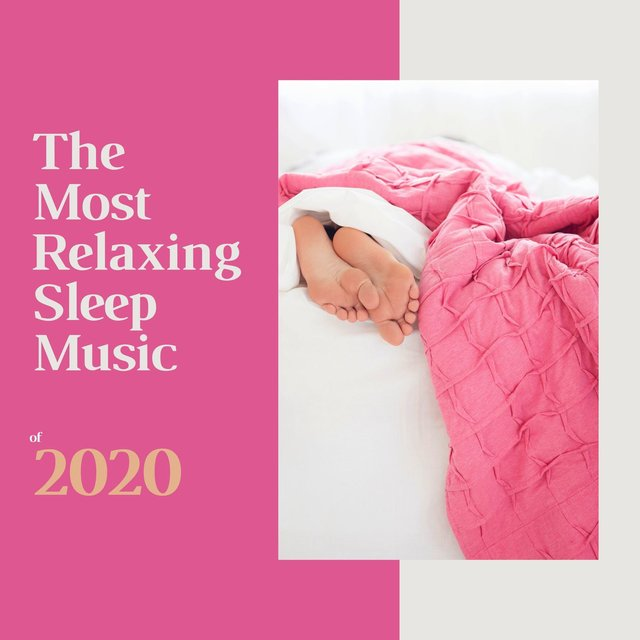 The Most Relaxing Sleep Music of 2020: Deep Relaxation Soundsystem