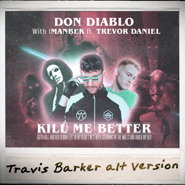 Kill Me Better (Travis Barker Alt Version)