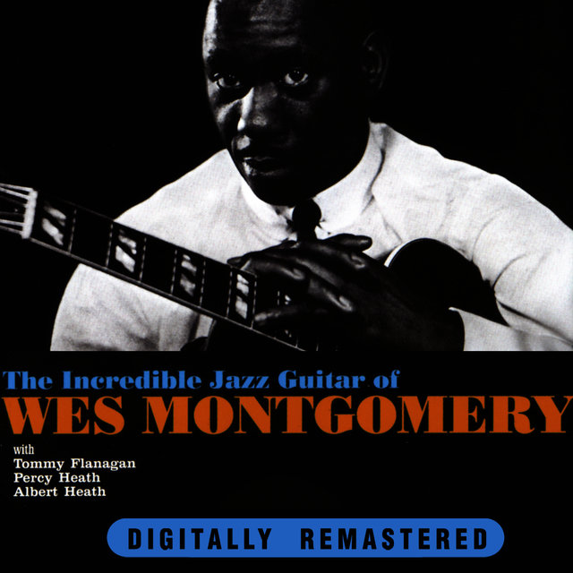 The Incredible Jazz Guitar of Wes Montgomery (Remastered)