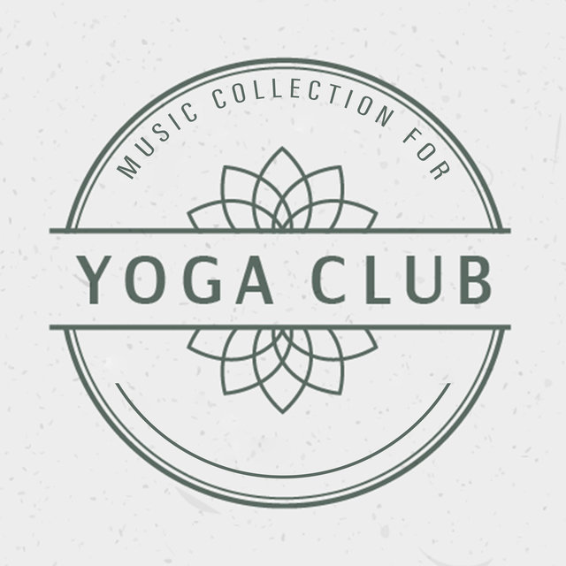 Music Collection for Yoga Club - New Age Spiritual and Natural Songs That Work Great as a Background for Group Yoga Classes and Deep Meditation