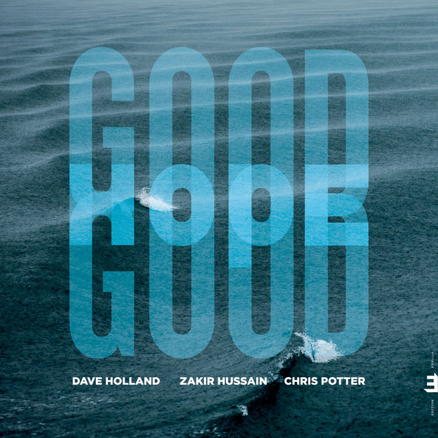 Cover art for album Good Hope by Dave Holland, Zakir Hussain, Chris Potter