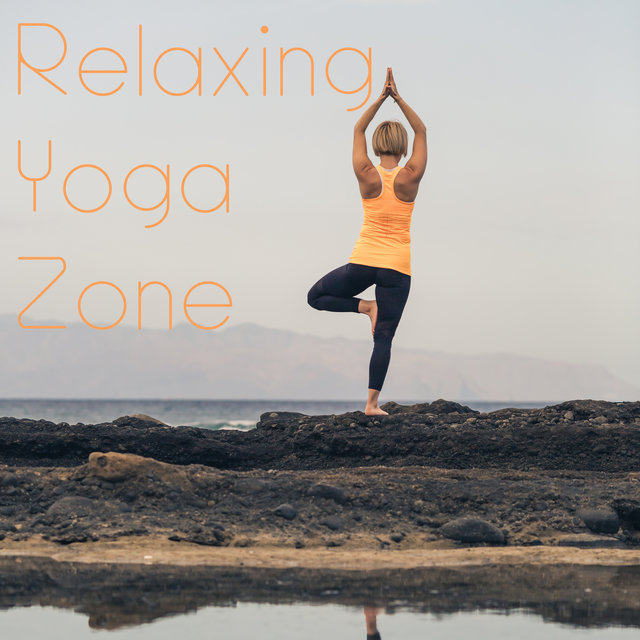 Relaxing Yoga Zone - Stretch All Muscles and Free Yourself from Everyday Tension by Doing a Calm Asana Workout