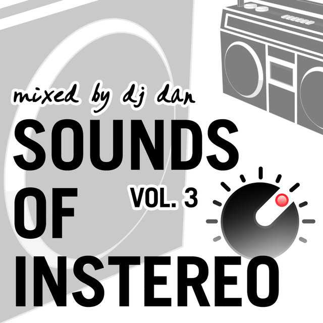 Sounds of InStereo Vol 3 (Mixed by DJ Dan)