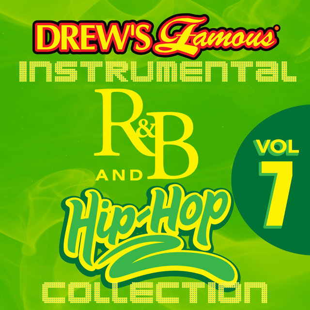 Drew's Famous Instrumental R&B And Hip-Hop Collection Vol. 7
