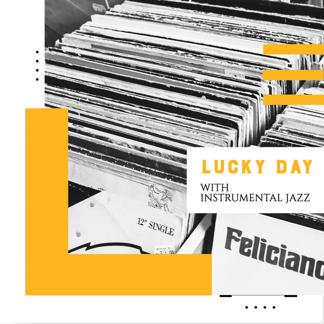 Lucky Day with Instrumental Jazz: Unforgettable Jazz Night, Soft  Melodies of Piano, Trumpet, Saxophone & More