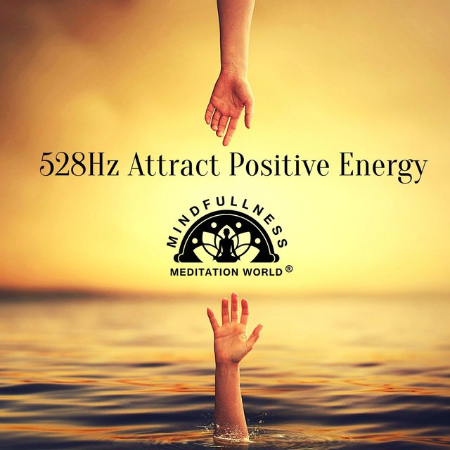 528Hz Attract Positive Energy: Self Love Meditation, Healing, Calm Meditation Music for Good Vibes
