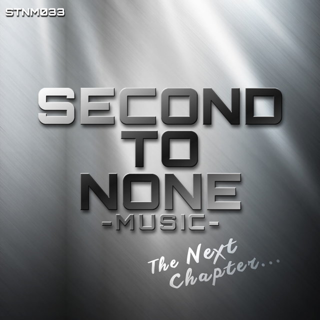 Second To None Music: The Next Chapter...