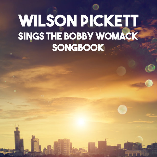 Sings The Bobby Womack Songbook