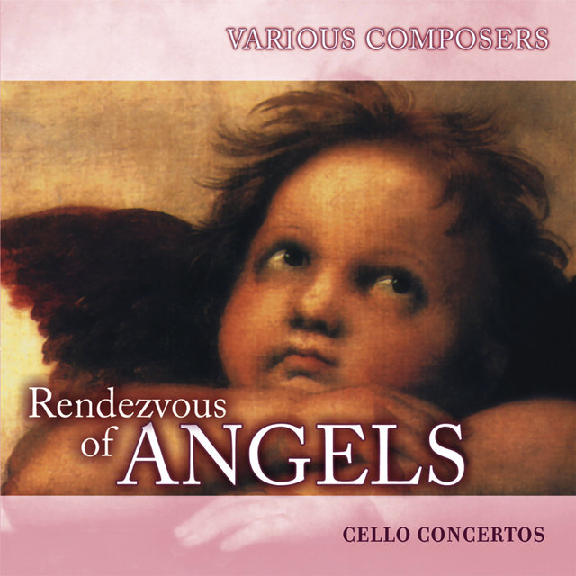 Rendezvous of Angels - Cello Concertos