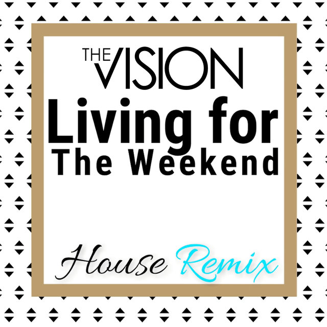 Living for the Weekend (House Remix)