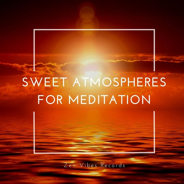 Sweet Atmospheres for Meditation