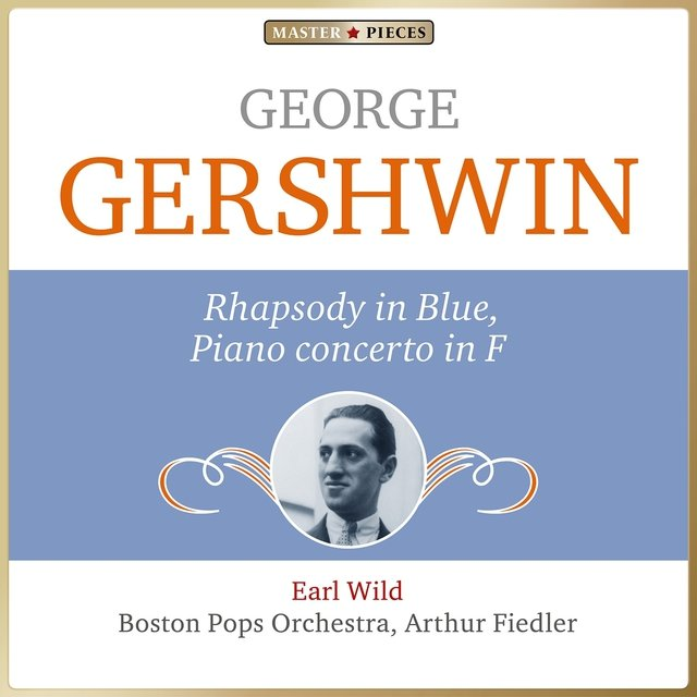 Masterpieces Presents George Gershwin: Rhapsody in Blue & Piano concerto in F Major